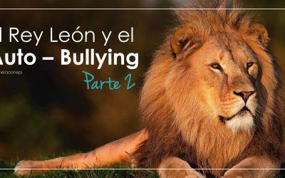 El Rey León y El Auto – Bullying… 2da. PARTE…