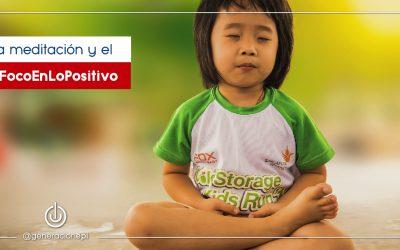 La meditación y el #FocoEnLoPositivo