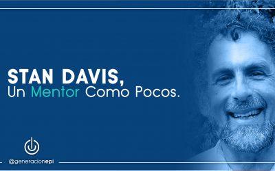 Stan Davis, Un Mentor Como Pocos