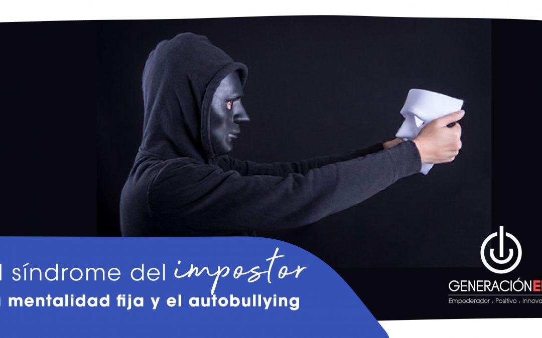 El síndrome del impostor, la mentalidad fija y el autobullying